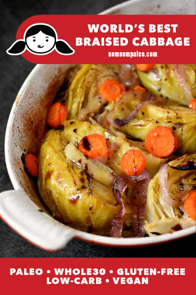 A side shot of oven braised green cabbage, sliced carrot coins, caramelized red onions, and topped with aged balsamic vinegar. There is a red banner at the bottom that reads: paleo, Whole30, gluten-free, low carb, vegan