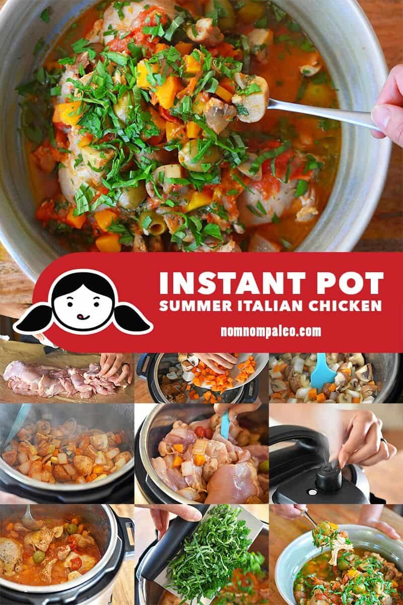 A collage of the cooking steps to make Instant Pot Summer Italian Chicken, a Whole30-friendly weeknight stew.