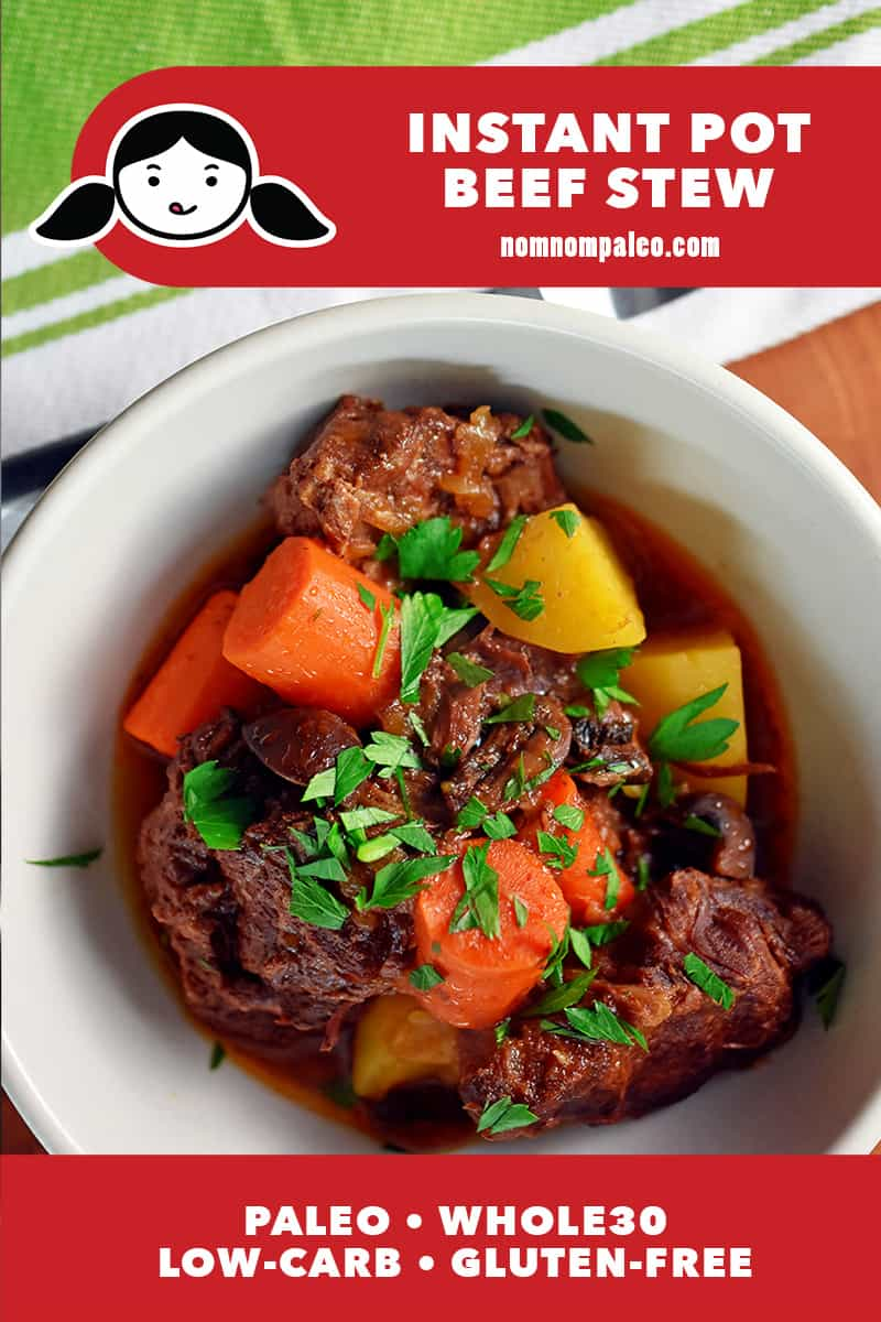 "An overhead shot of a white bowl filled with Instant Pot Beef Stew with Carrots and potatoes. The red banner on the bottom reads, ""paleo, Whole30, low carb, and gluten free."""