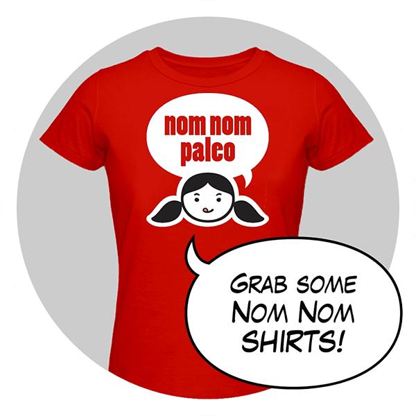 Nom Nom Paleo Shirts