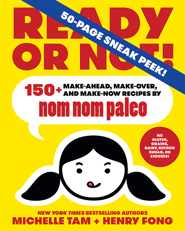 Ready or Not! Sneak Peek by Michelle Tam & Henry Fong https://nomnompaleo.com