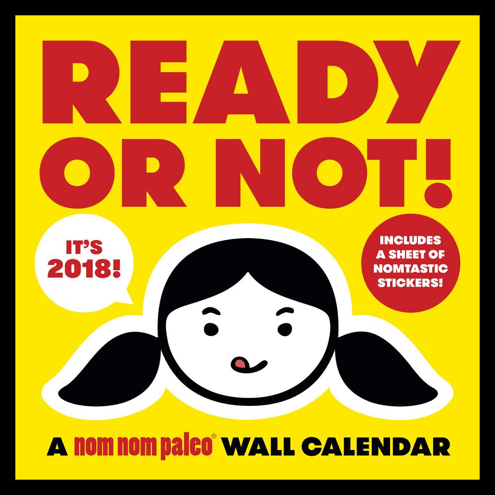 Ready or Not! 2018 Wall Calendar