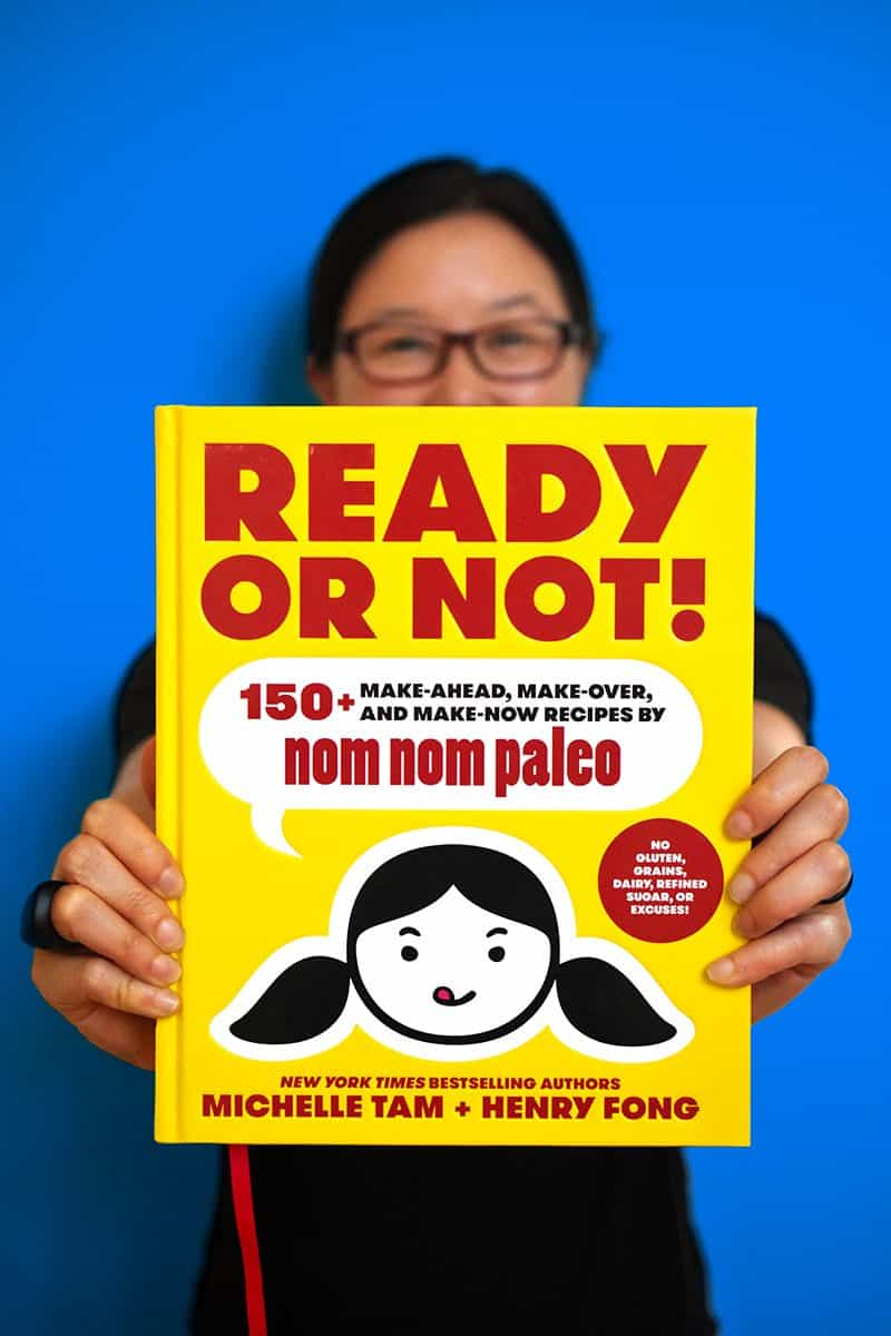 Ready or Not! by Michelle Tam & Henry Fong https://nomnompaleo.com