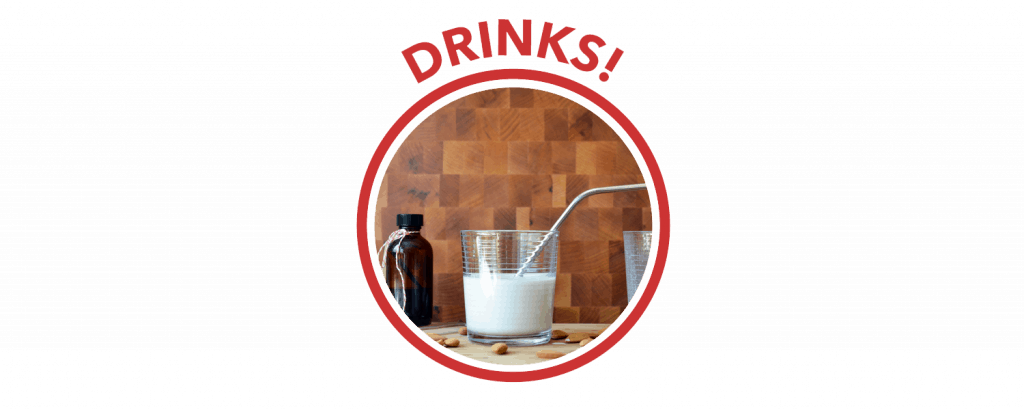 "A red circle with the label ""DRINKS!"" on top. Inside the circle is a glass of homemade almond milk."