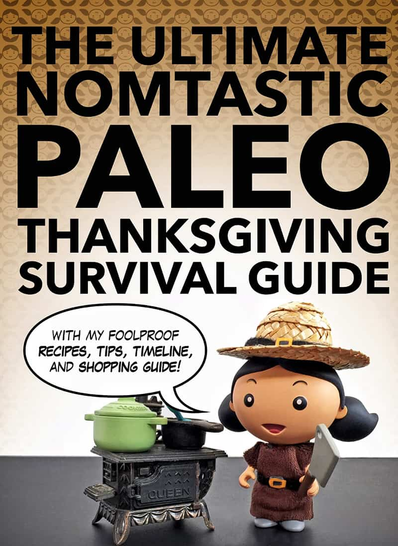 The Ultimate Nomtastic Paleo Thanksgiving Survival Guide by Michelle Tam https://nomnompaleo.com