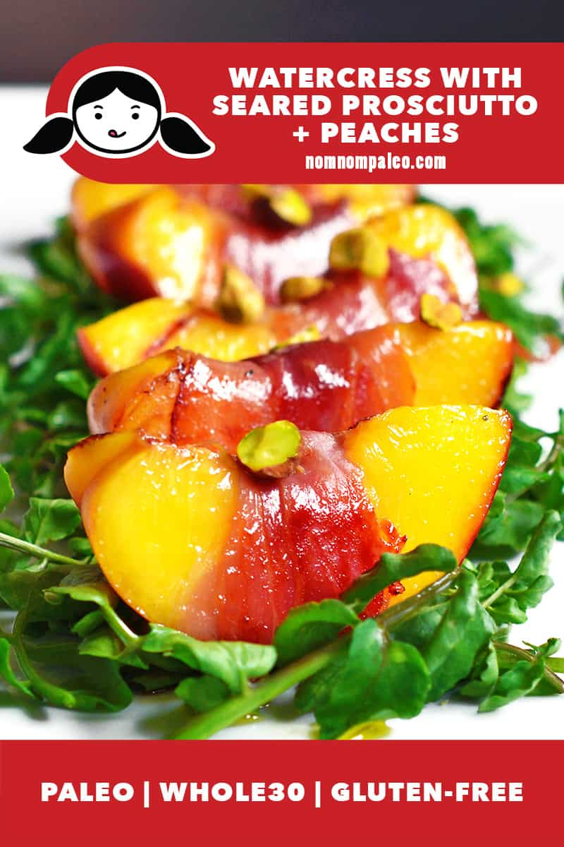 A closeup shot of a white plate topped with watercress salad with prosciutto-wrapped seared peaches and pistachios. There is a red banner at the bottom that lists that this recipe is paleo, Whole30, and gluten-free.