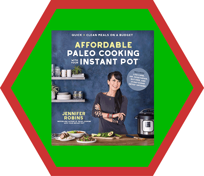 Affordable Paleo Cooking With Your Instant Pot by Jennifer Robins from the 2018 Holiday Gift Guide by Nom Nom Paleo