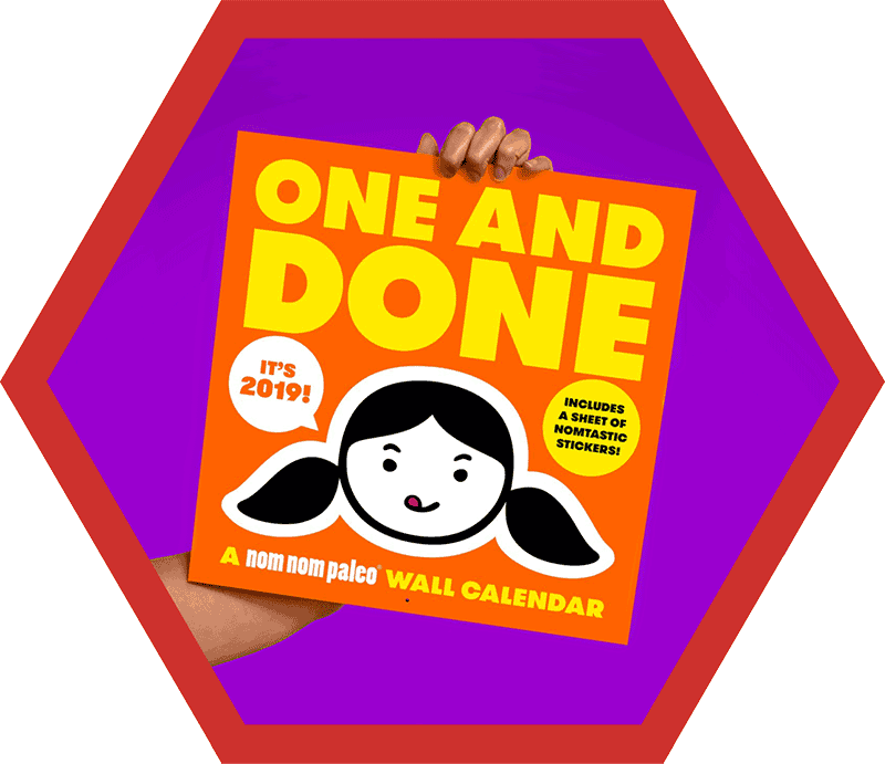 One and Done: A Nom Nom Paleo 2019 Wall Calendar from the 2018 Holiday Gift Guide by Nom Nom Paleo