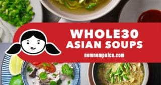 A collage of Nom Nom Paleo's best Whole30 Asian soup recipes