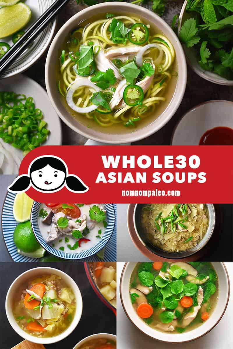 A collage of Nom Nom Paleo's best Whole30 Asian soup recipes.