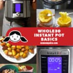 A collage of photos that show Whole30 Instant Pot Basics.