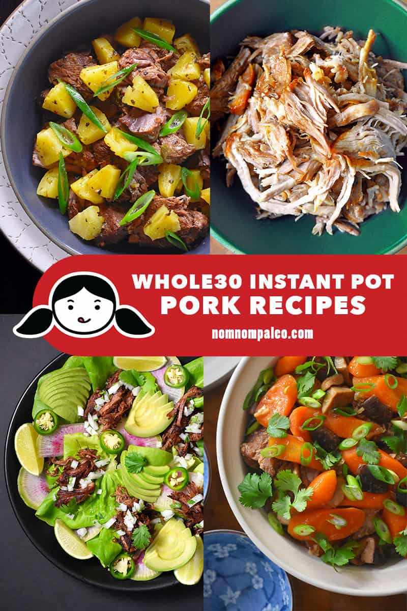 A collage of Nom Nom Paleo's best Whole30 Instant Pot Pork Recipes