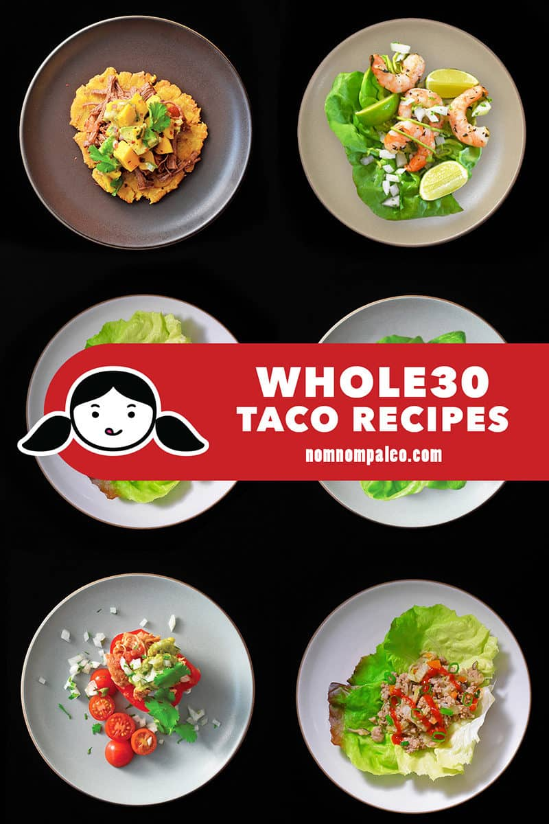 An overhead shot of Whole30-friendly taco options with vegetable based taco shells, yummy fillings, and tasty toppings!
