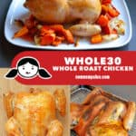 A collage of three Nom Nom Paleo Whole30 Whole Roasted Chicken Recipes