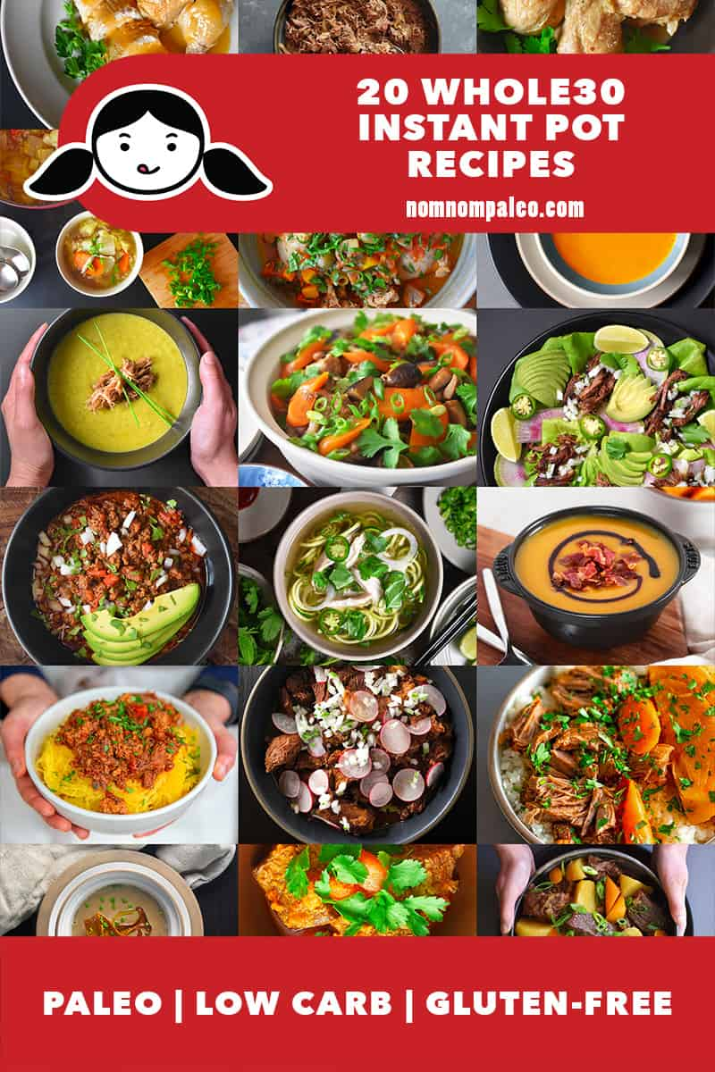 A collage of 20 Whole30 Instant Pot recipes by Nom Nom Paleo. The banner at the bottom says that the recipes are paleo, gluten-free, and low carb.