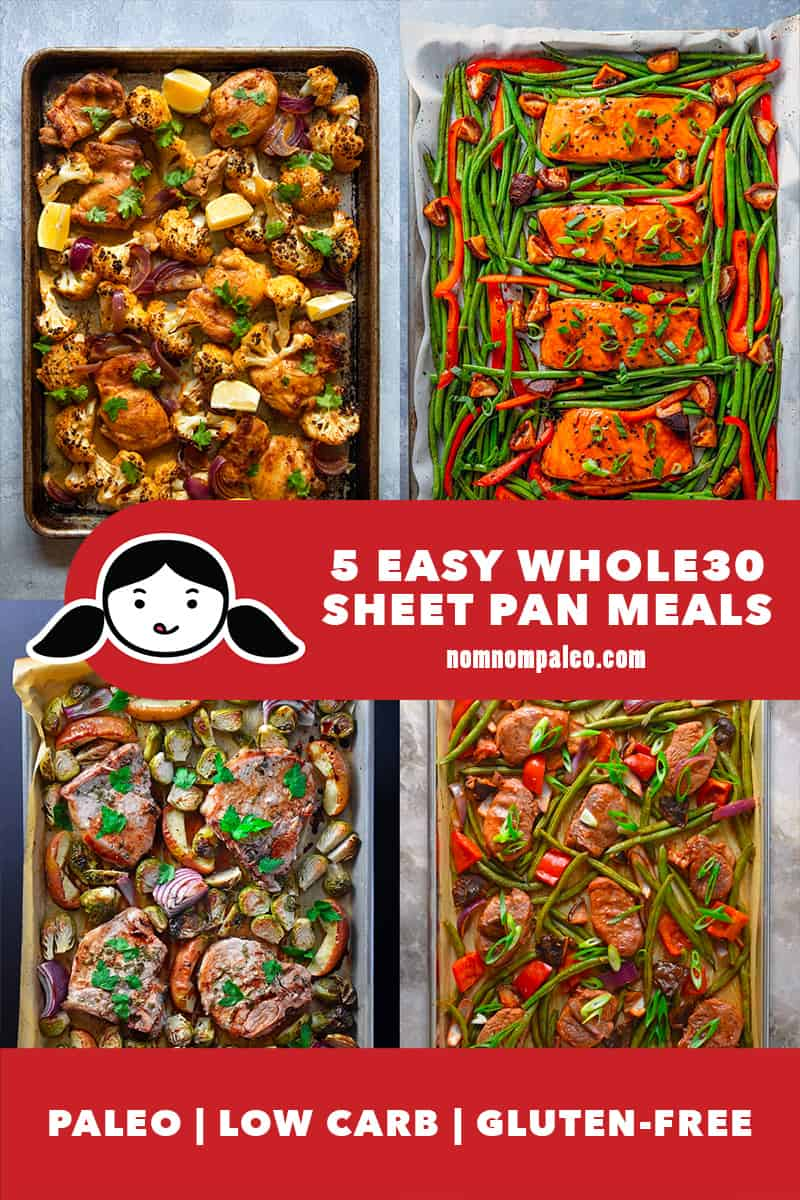 An overhead shot of four Nom Nom Paleo Whole30 sheet pan meals. There is two red banners. One says 5 Easy Whole30 Sheet Pan Meals and Paleo, Low Carb, Gluten Free